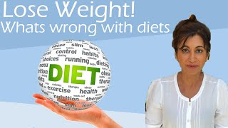 How to lose weight; What is wrong with Dieting