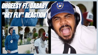 OhGeesy - Get Fly (feat. DaBaby) [Official Music Video] REACTION