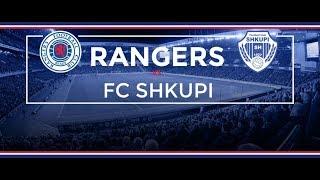 Rangers FC vs Shkupi LIVE