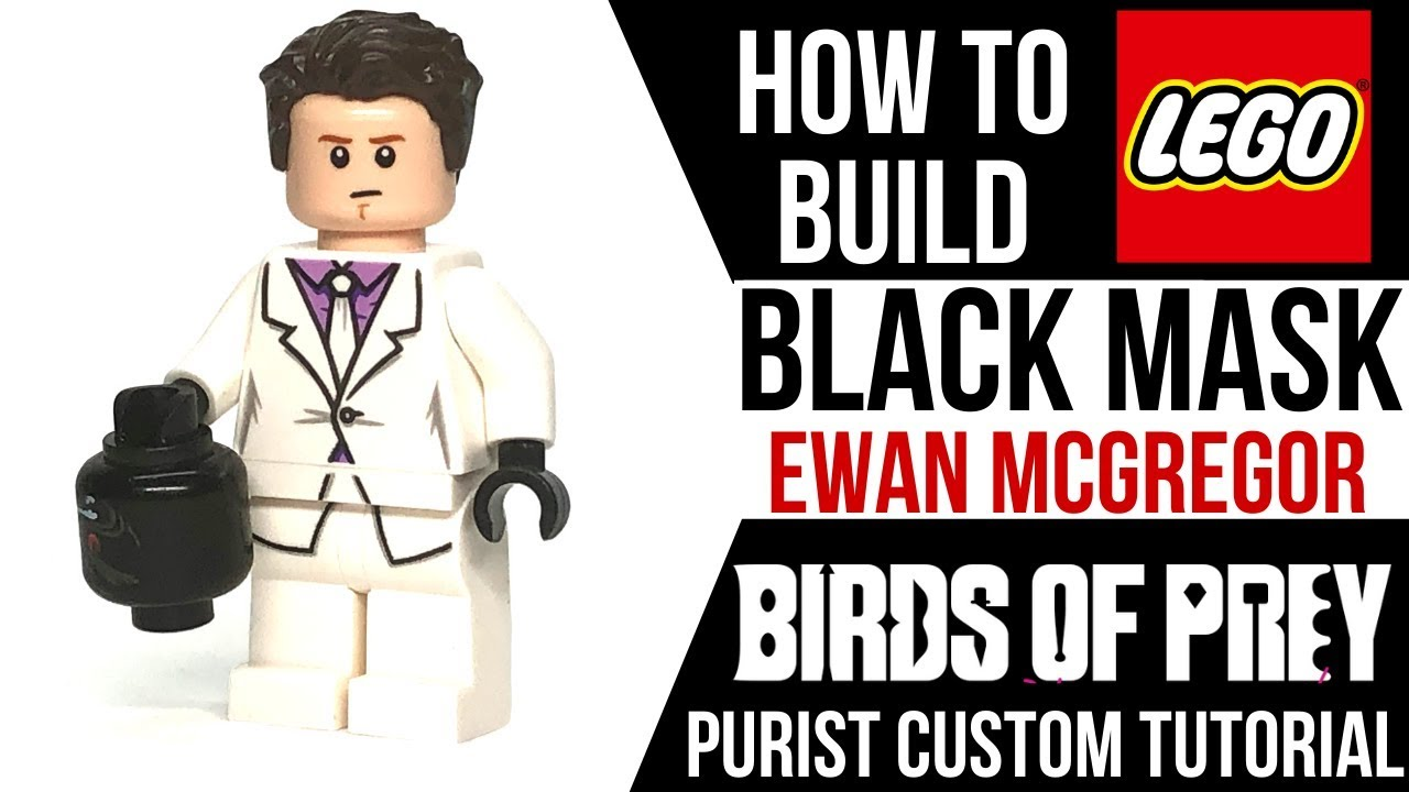 How To Build Lego Black Mask Ewan Mcgregor From Birds Of Prey Youtube