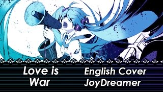 Love is War (English Cover) 【JoyDreamer】