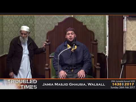 Troubled Times | Jamia Masjid Ghausia | Walsall