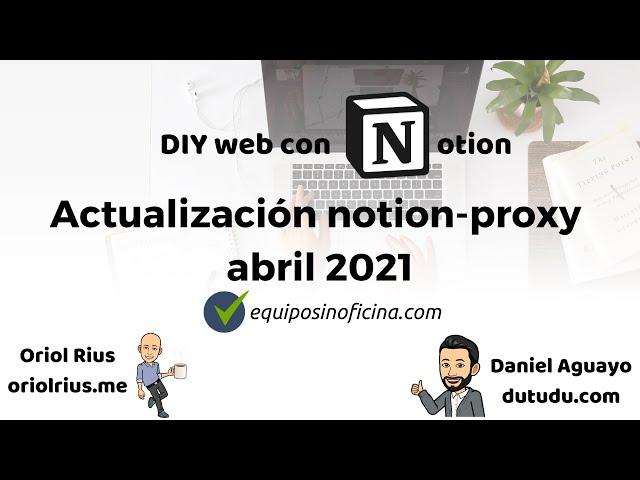 #9 DIY - Actualización notion-proxy abril 2021