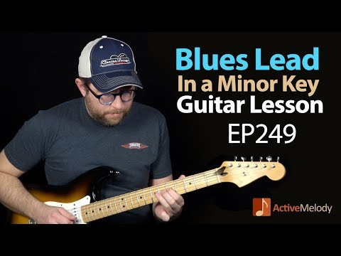 Blues Lead Guitar Lesson in a Minor Key  EP249