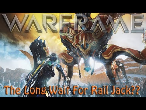 Warframe - The Long Wait For Rail Jack?
