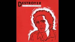 Destroyer - You Were so Cruel