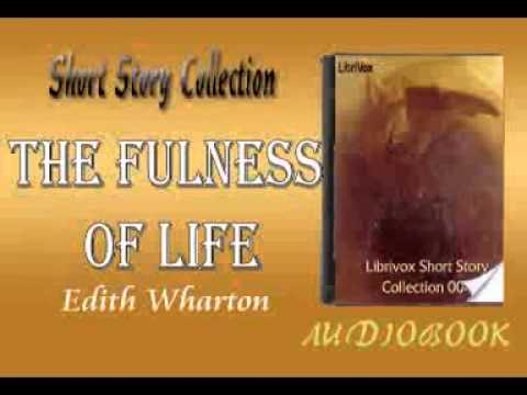The Fulness of Life Edith Wharton audiobook Short Story