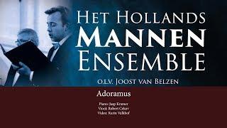 Adoramus  | Het Hollands Mannen Ensemble o.l.v. Joost van Belzen