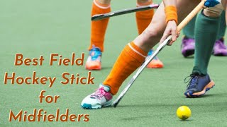 Best Field Hockey Stick for Midfielders - Top 5 Hockey Stick of 2020