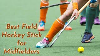Best Field Hockey Stick for Midfielders - Top 5 Hockey Stick of 2020
