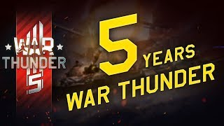 War Thunder through the years  lets celebrate!