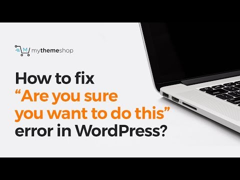 """How to fix """"Are you sure you want to do this"""" error in WordPress?"""