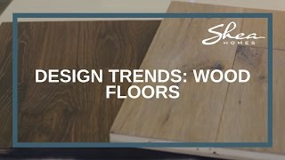 Shea Homes Design Studio Wood Floors Trend