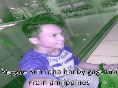 Reggae sun raha hai remix by gagz