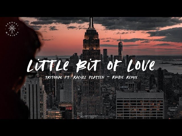 Tritonal ft. Rachel Platten - Little Bit Of Love (Ruhde Remix) [Lyrics]