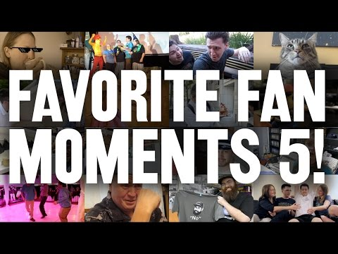 FAVORITE FAN MOMENTS 5!