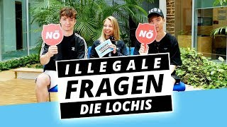 Die LOCHIS mögen ihren Namen nicht?! - Illegale Fragen