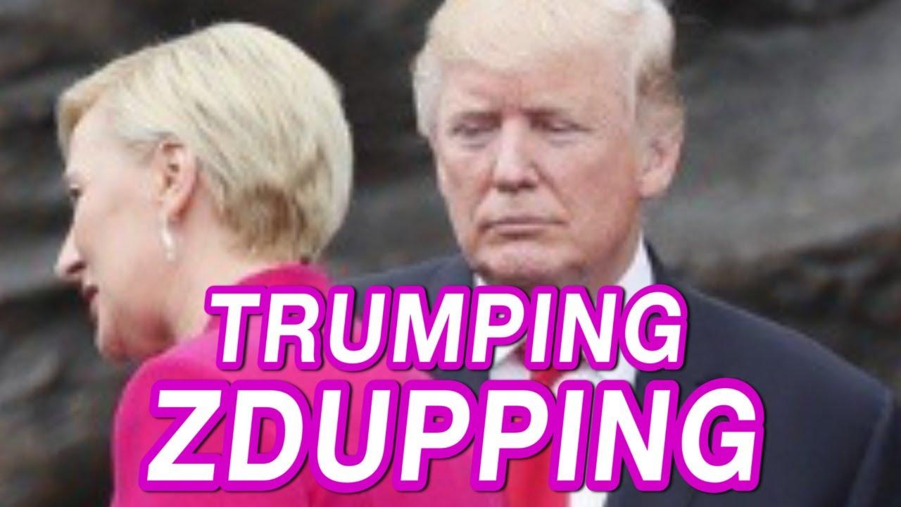 TRUMPING – ZDUPPING