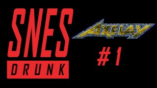 SNESdrunk Plays Axelay: Avenging the Comes With the Frame Family - PART 1