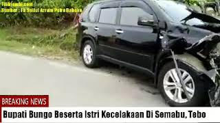 Video Bupati Bungo H. Mashuri Serta Istri Tabrakan Di Semabu, Tebo download MP3, 3GP, MP4, WEBM, AVI, FLV November 2018