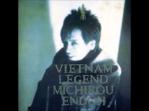 Michirou Endoh Vietnam Legend