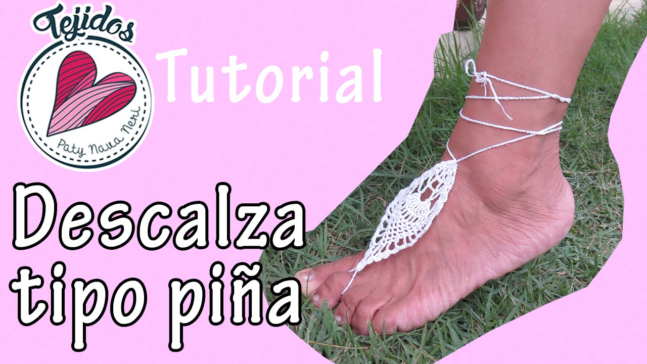 Descalza - Sandalia sin suela a crochet TUTORIAL - YouTube