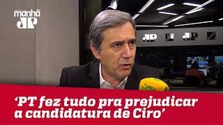 PT fez tudo para prejudicar candidatura de Ciro, e agora recebe resposta | Marco Antonio Villa