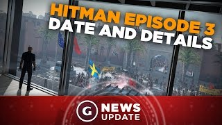 Hitman Episode 3 Release Date and Details Revealed - GS News Update