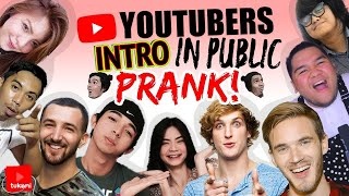 YouTubers Intro In Public Prank!