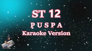 Karaoke ST12- P u s p a (Lirik) SETIA BAND