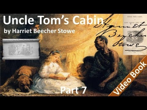 Part 7 - Uncle Tom's Cabin Audiobook by Harriet Beecher Stow
