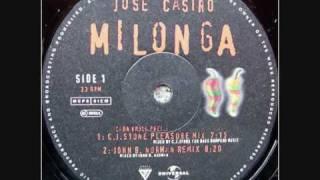 Jose Castro - Milonga(Caba Kroll Presents CJ Stone Pleasure Mix)