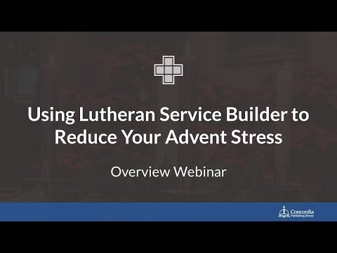 Using Lutheran Service Builder to Reduce Your Advent Stress