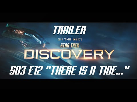 "STAR TREK DISCOVERY - Trailer Season 3 Episode 12 ""There Is A Tide..."" S03E12."