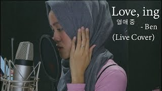 Love, ing 열애중 - Ben 벤 (Live Cover)