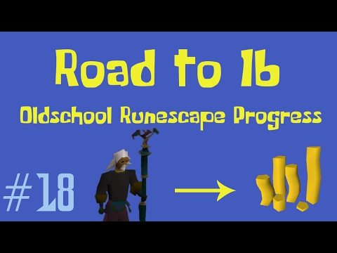 [OSRS] Road to 1B from nothing - Oldschool Runescape Progress Video - Ep 18