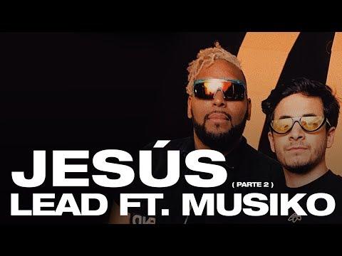 Lead - Jesús (Parte 2) feat. Musiko (Videoclip Oficial)
