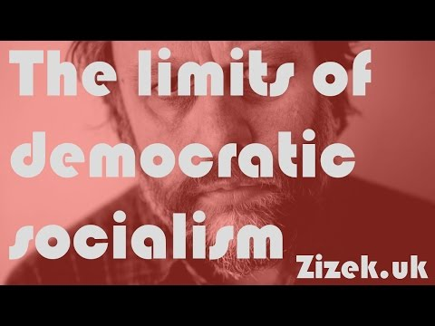 Slavoj Žižek on the limits of democratic socialism