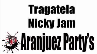 Tragatela - Nicky Jam Aranjuez'partys