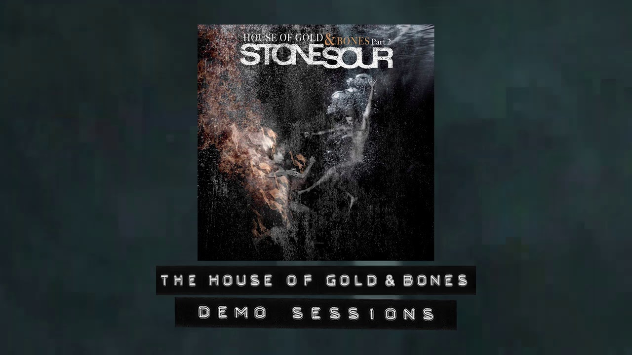 Stone  Sour - The House of Gold & Bones - Demo Sessions