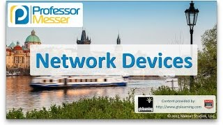 Network Devices - CompTIA A+ 220-901 - 2.8