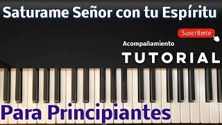 Como tocar saturame Señor con tu espíritu tutorial piano   Tutorial piano saturame Señor con tu esp.