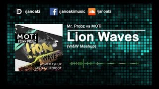 Mr. Probz vs MOTi - Lion Waves (W&W Mashup)