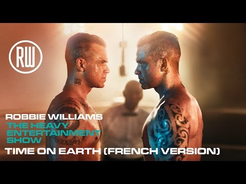 Robbie Williams | Time On Earth (French Version)