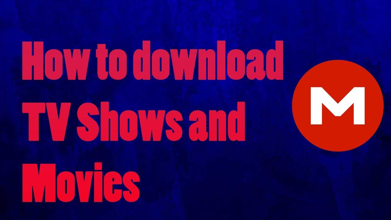 How to download TV shows and Movies (Mega)