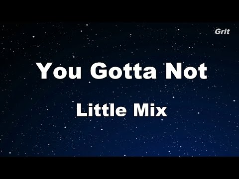 You Gotta Not - Little Mix Karaoke 【No Guide Melody】 Instrumental