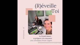 LE GRAND AMOUR : se préparer à la rencontre - Emission (Re)Eveille-toi - Radio Médecine Douce