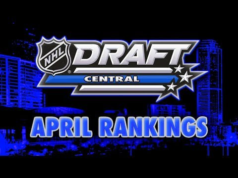 2018 NHL DRAFT PROSPECTS RANKINGS - APRIL (MOCK DRAFT - DAHLIN, SVECHNIKOV, ZADINA...)