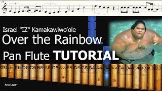 Israel Kamakawiwo'ole - Over the Rainbow (Pan Flute TUTORIAL)