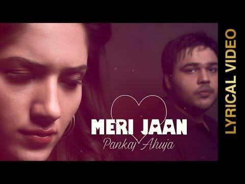 New Punjabi Songs 2016 || MERI JAAN || PANKAJ AHUJA Feat SHARMA || Punjabi Songs 2016
